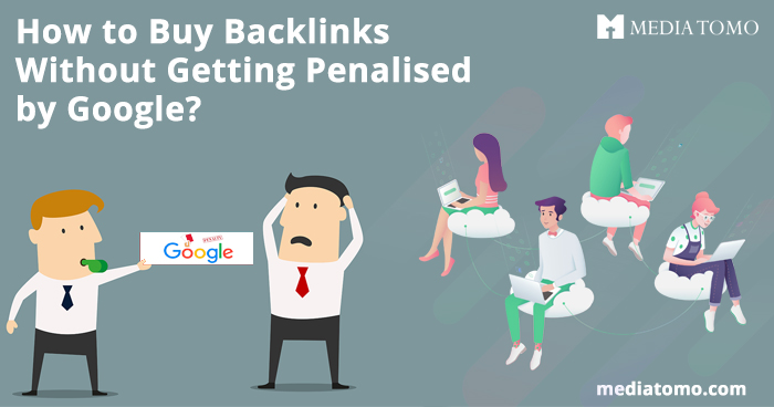 How to Buy Backlinks Without Getting Penalised by Google