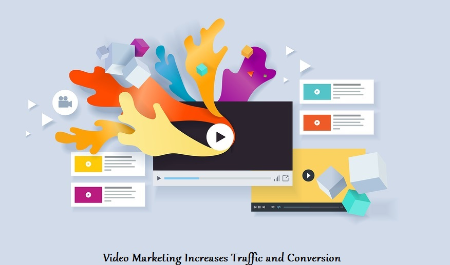 Video marketing is an effective to increase quality traffic and conversion
